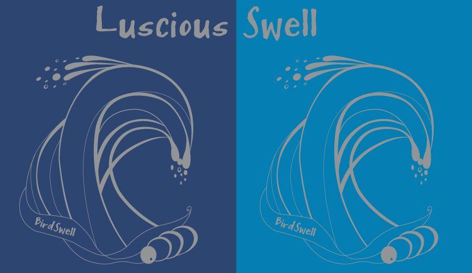 Luscious Swell, Image: <a href= http://www.birdswell.com/ target=_blankBirdswell>BirdSwell</a>