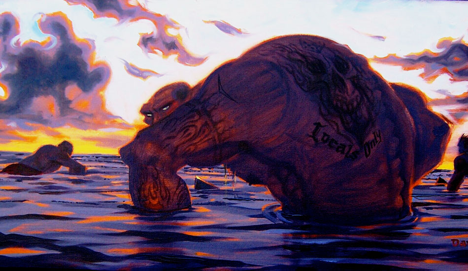 """Locals Only: Ever get that feeling paddling out that you just don't belong? <a href=\""""http://www.damianfultonart.com/\"""">Damian Fulton</a>"""