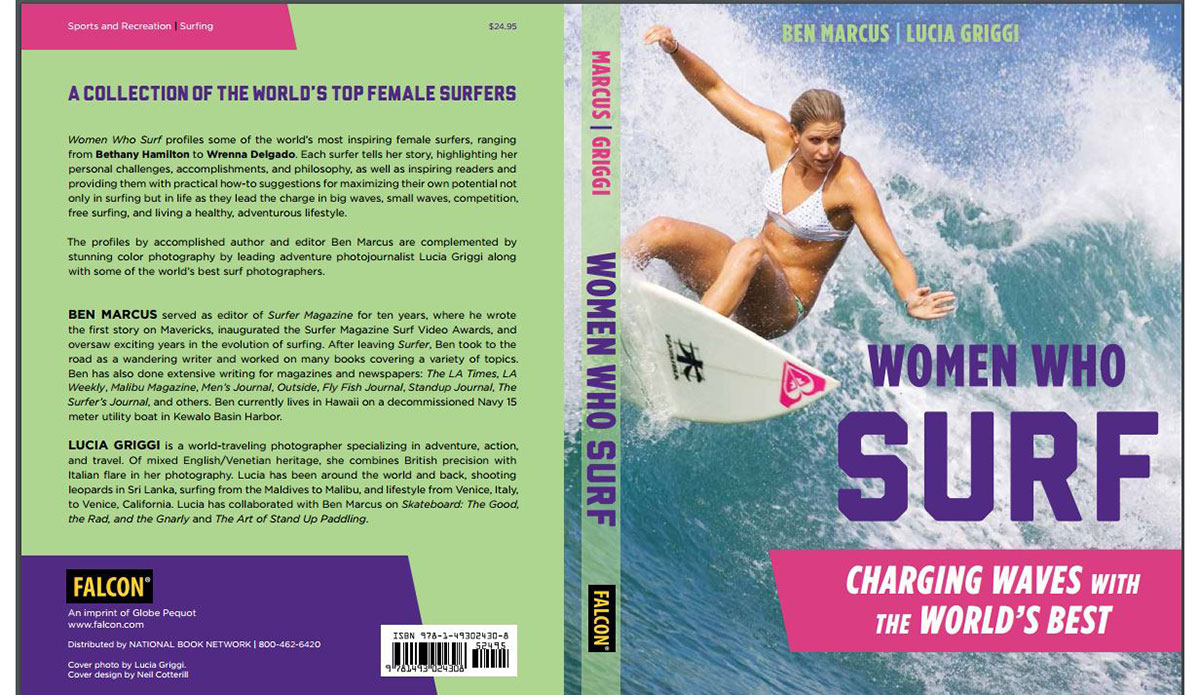 Publisher chose the cover shot. Lucia Griggi's lovely surf shot of Rosy Hodge who is lovely, but I don't think this cover does justice to the gravitas of the photos and stories inside. All of the women in Women Who Surf have paid their dues: Attacked by sharks, nearly dying at Teahupoo and Nazare, broken homes, broken hearts, broken boards, broken heads. This book is not light reading, but it is positive because all of these women surfers - and some of the photographers - are survivors. Tough broads. Talented. Proud. Photo: Lucia Griggi.