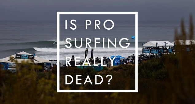 What if pro surfing were actually dead? Would surfing really be better off? Photo: ASP