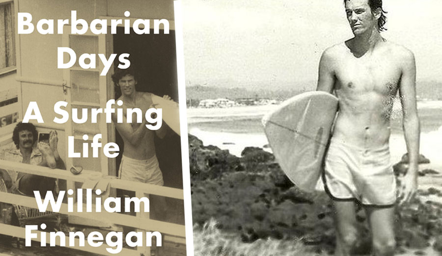 """Barbarian Days: A Surfing Life"" comes from the New Yorker staff writer William Finnegan."