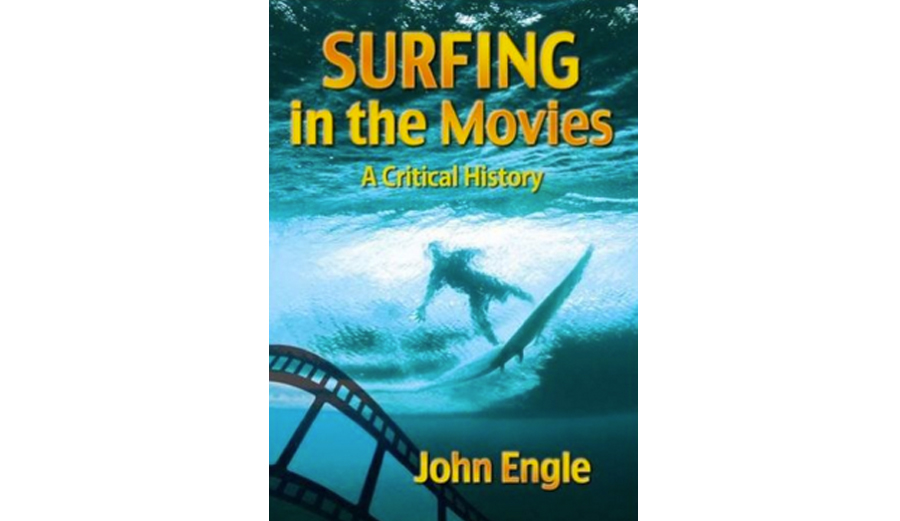 To purchase Surfing in the Movies: A Critical History, click here.
