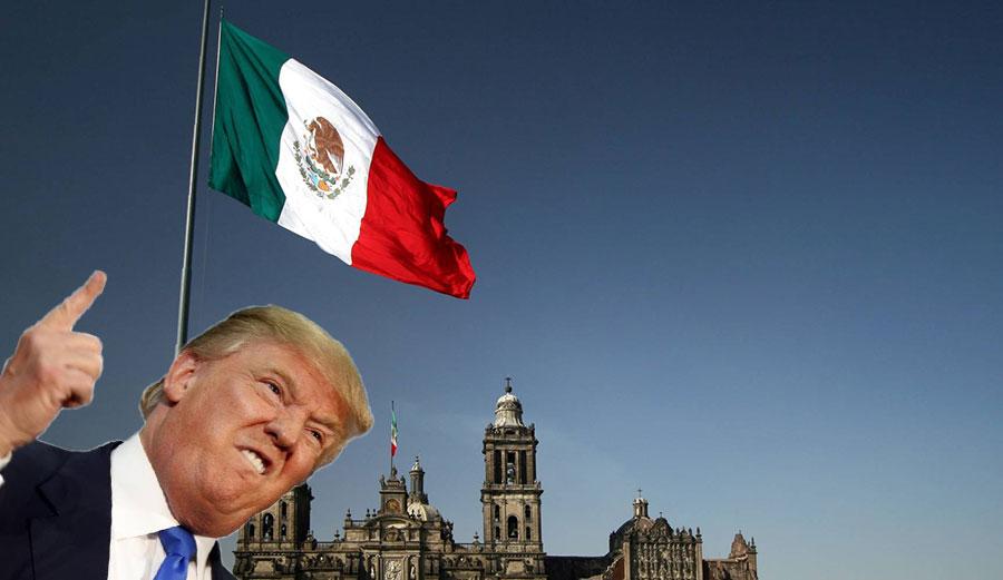 """Get bent, Mexico!"" -Donald Trump"