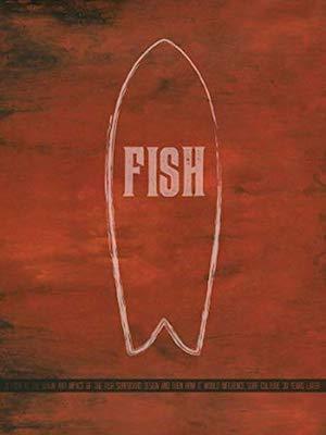 Fish: A Surfboard Documentary